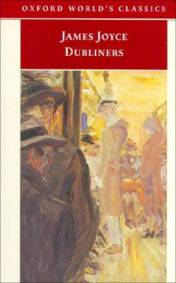 Dubliners (Oxford World's Classics), Joyce, James