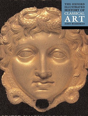 Image for The Oxford History of Classical Art (Oxford Illustrated Histories)