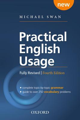 Image for Practical English Usage, 4th edition: (paperback)  Michael Swan's Guide to Problems in English.  Michael Swan's guide to problems in English