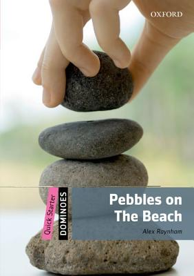 Dominoes: Quick Starter: Pebbles on the Beach, Raynham, Alex