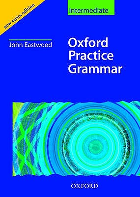 Oxford Practice Grammar Intermediate: Without Key, John Eastwood  (Author)