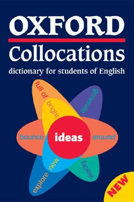 Image for OXFORD COLLOCATIONS DICTIONARY FOR STUDENTS OF ENGLISH