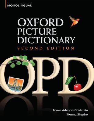 Image for Oxford Picture Dictionary: Monolingual English 2nd Edition  Monolingual (American English) Dictionary for Teenage and Adult Students