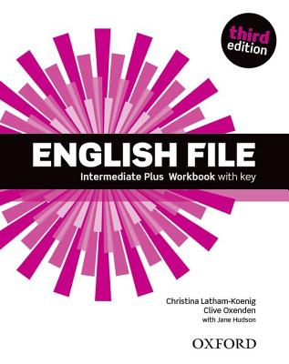 Image for English File: Intermediate Plus Workbook with Key