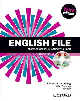 Image for English File: Intermediate-Plus: Student's Book with iTutor  The Best Way to Get Your Students Talking