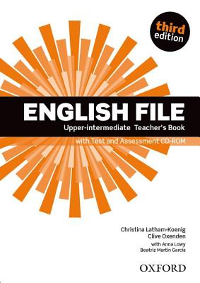 Image for English File: Upper-intermediate: Teacher's Book with Test and Assessment CD-ROM