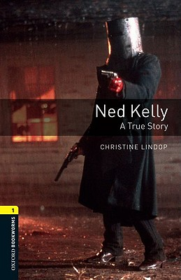 Image for Ned Kelly - A True Story: Oxford Bookworms Stage 1