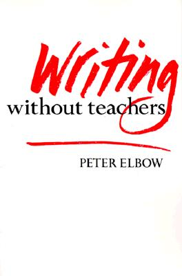 Writing Without Teachers, Elbow, Peter