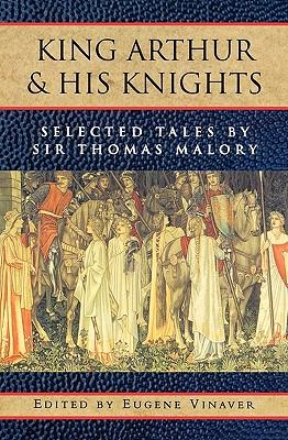 King Arthur and His Knights: Selected Tales, Thomas Malory