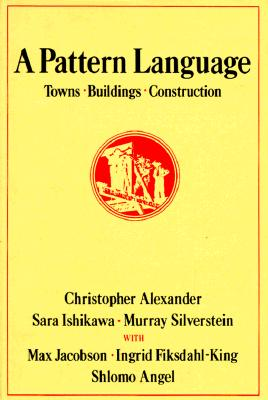 Image for A Pattern Language: Towns, Buildings, Construction (Center for Environmental Structure Series)