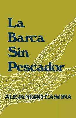 La Barca Sin Pescador (English and Spanish Edition), Casona, Alejandro
