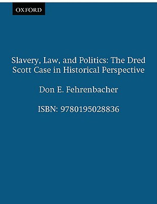Image for Slavery, Law, and Politics: The Dred Scott Case in Historical Perspective (Galaxy Books)
