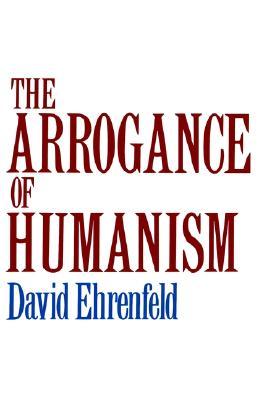 "The Arrogance of Humanism (Galaxy Book), ""Ehrenfeld, David W."""