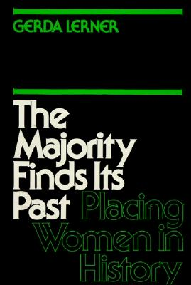 The Majority Finds Its Past: Placing Women in History (Galaxy Books), Lerner, Gerda
