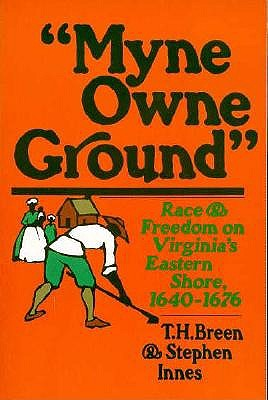 Image for Myne Owne Ground: Race and Freedom on Virginia's Eastern Shore, 1640-1676 (First Edition)