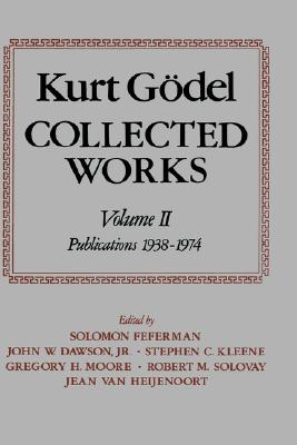 Image for Collected Works: Volume II: Publications 1938-1974 (Kurt Godel Collected Works)