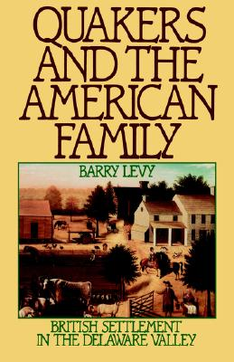 Image for Quakers and the American Family: British Settlement in the Delaware Valley