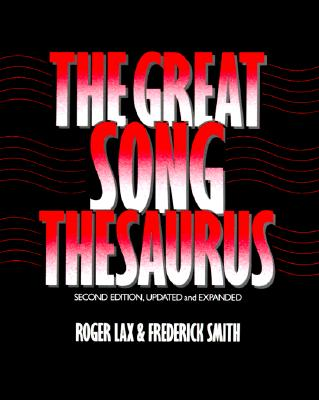 The Great Song Thesaurus, Lax, Roger; Smith, Frederick