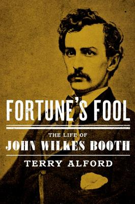 Image for Fortune's Fool: The Life of John Wilkes Booth