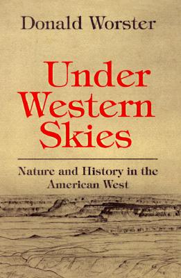 Image for Under Western Skies : Nature and History in the American West