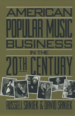 Image for American Popular Music Business in the 20th Century