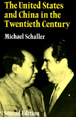 The United States and China in the Twentieth Century, Schaller, Michael