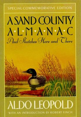 A Sand County Almanac: And Sketches Here and There (Outdoor Essays & Reflections), Aldo Leopold