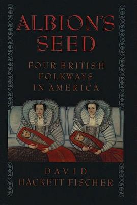 Albion's seed, Fischer, David Hackett