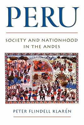 Image for Peru: Society and Nationhood in the Andes (Latin American Histories)