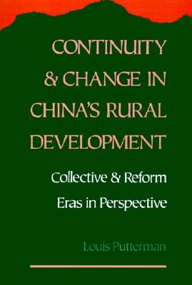 Image for Continuity and Change in China's Rural Development: Collective and Reform Eras in Perspective