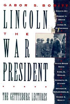 Image for Lincoln, the War President: The Gettysburg Lectures (Gettysburg Civil War Institute Books)