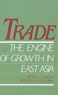 Image for Trade - The Engine of Growth in East Asia