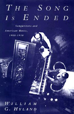 THE SONG IS ENDED. Songwriters and American Music, 1900-1950