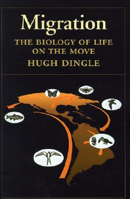 Migration: The Biology of Life on the Move, Dingle, Hugh