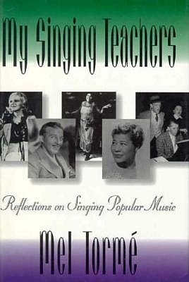 Image for My Singing Teachers: Reflections on Singing Popular Music