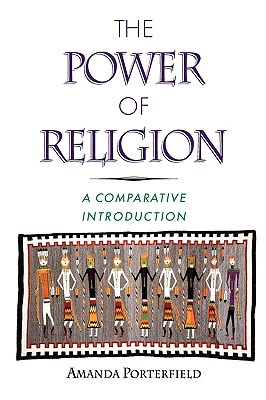 The Power of Religion: A Comparative Introduction, Porterfield, Amanda