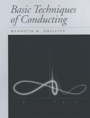 Basic Techniques of Conducting, Phillips, Kenneth H.