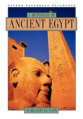 A Dictionary of Ancient Egypt, Bunson, Margaret