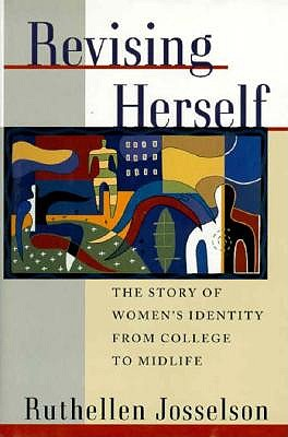 Image for Revising Herself: The Story of Women's Identity from College to Midlife