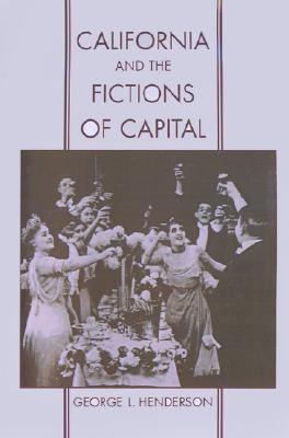 Image for California and the Fictions of Capital (Commonwealth Center Studies in American Culture)