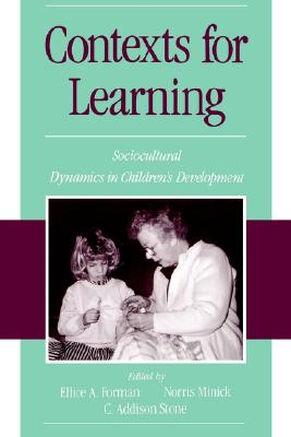 Image for Contexts for Learning: Sociocultural Dynamics in Children's Development