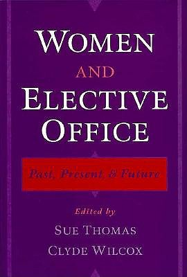 Image for Women and Elective Office : Past, Present & Future