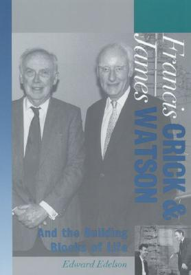 Image for Francis Crick and James Watson: And the Building Blocks of Life