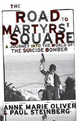Image for The Road to Martyrs' Square: A Journey into the World of the Suicide Bomber