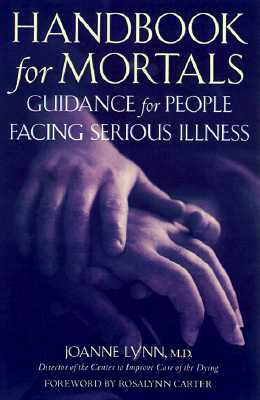 Image for Handbook for Mortals: Guidance for People Facing Serious Illness