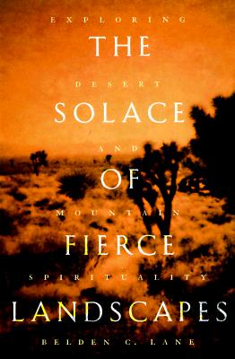 Image for Solace of Fierce Landscapes : Exploring Desert and Mountain Spirituality