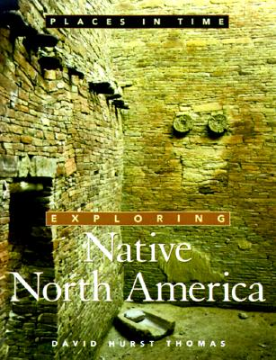 Image for Exploring Native North America (Places in Time)