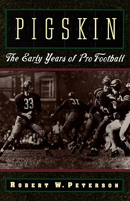 Image for Pigskin: The Early Years of Pro Football