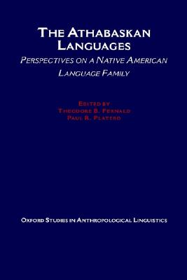 The Athabaskan Languages: Perspectives on a Native American Language Family (Oxford Studies in Anthropological Linguistics)