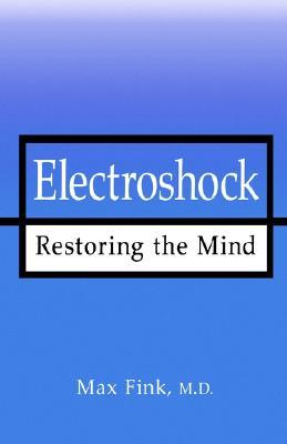 Image for Electroshock: Restoring the Mind